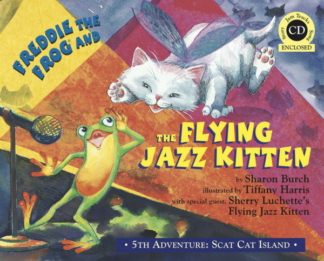 Book 5: Freddie the Frog® and the Flying Jazz Kitten